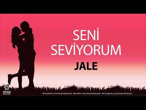 Seni Seviyorum JALE - İsme Özel Aşk Şarkısı