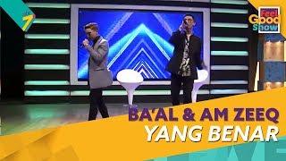 Download Lagu Yang Benar - Ba'al & Am Zeeq | Feel Good Show 2018