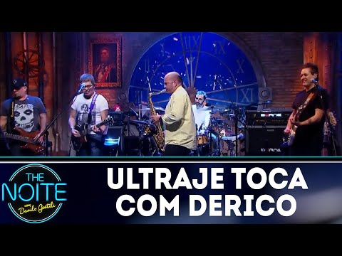 Ultraje toca com Derico  | The Noite (15/05/18)