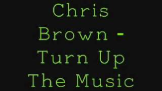 Chris Brown - Turn Up The Music - (Clean)