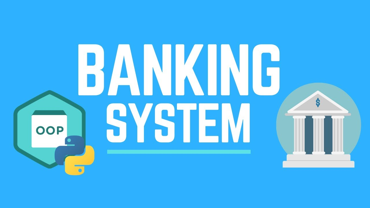 How to Create a Banking System Using Object Oriented Programming in Python for Beginners