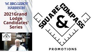 S&C Special Episode: 2021 Masonic Grand Lodge Candidates' Series: W. Bro. Leroy Harrison