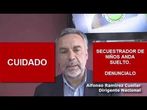 Alfonso Ramirez Cuellar SECUESTRADOR de MORENA
