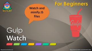 Gulp JS: Gulp Watch in 15 min (minify JS files)