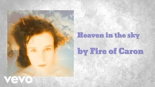 Fire of Caron - Heaven in the sky (AUDIO)