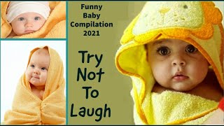 Baby Compilation Funny Videos   Baby Fails   Chubby Babies   Cute Babies   Try Not To Laugh Videos