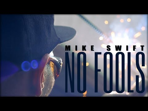 Mike Swift - NO FOOLS (Music Video)