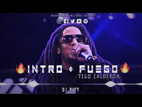 INTRO + FUEGO – TEGO CALDERON RKT – DJ PITY Feat. TUCHOMIX