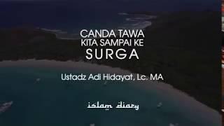 Download Video CANDA TAWA KITA SAMPAI KE SURGA II UST. ADI HIDAYAT MP3 3GP MP4