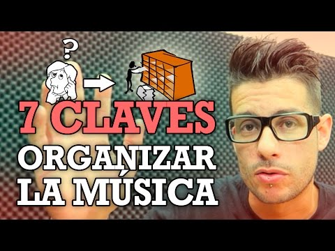 7 CLAVES PARA ORGANIZAR MUSICA