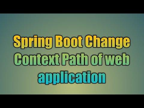 52.Spring Boot Change Context Path Of Web App | Change Spring Root Context