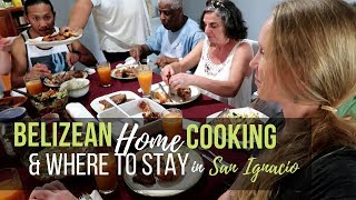 BELIZEAN COOKING CLASS & WHERE TO STAY IN SAN IGNACIO | Traveling Belize || AT HOME ON THE GO