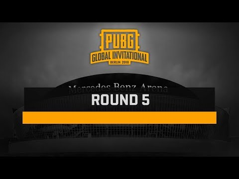 Round 5, PUBG Global Invitational — Berlin 2018 # Day 2 (TPP)