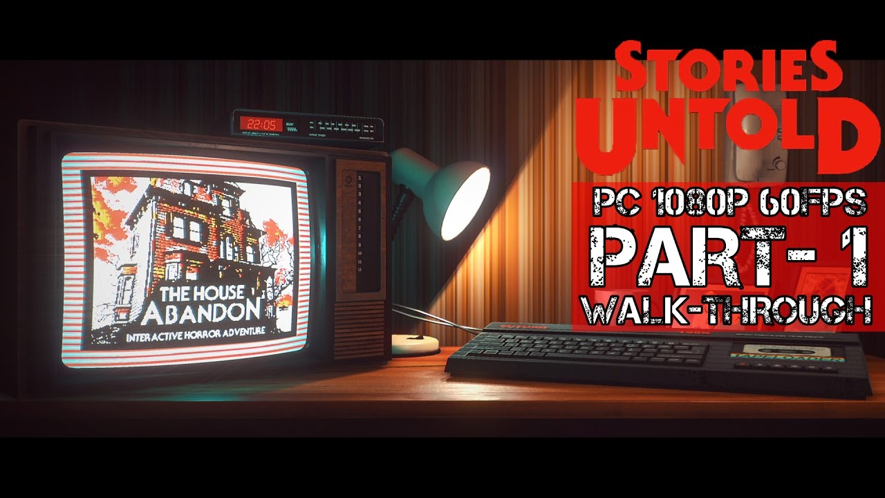 Download Stories Untold Gameplay Walkthrough Part 1 - The House Abandon [No Commentary]