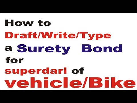 Surety Bond drafting/ writing/ typing for superdari of vehicle or bike