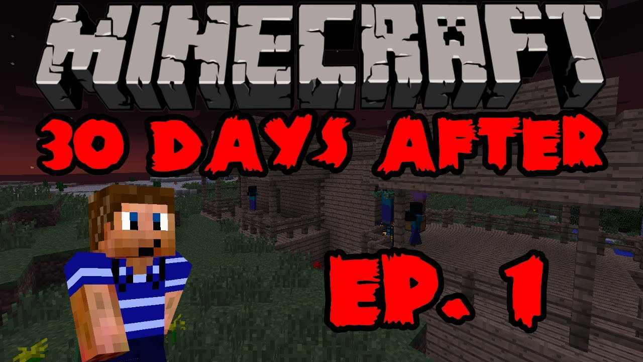 Minecraft: 30 Days After the Apocalypse Mod Ep 1 Let s Survive