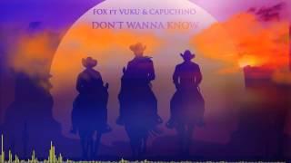 FOX x VUKU x CAPUCHINO - Don't wanna know (prod by Filip Felli)