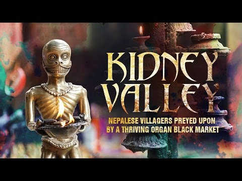 Kidney Valley: Nepalese villagers preyed upon by a thriving organ black market