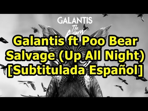 Galantis - Salvage (Up All Night) [Subtitulada Español] ft Poo Bear