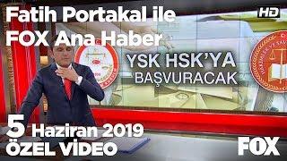 Siyaset YSK'nın kararını tartışıyor! 5 Haziran 2019 Fatih Portakal ile FOX Ana Haber