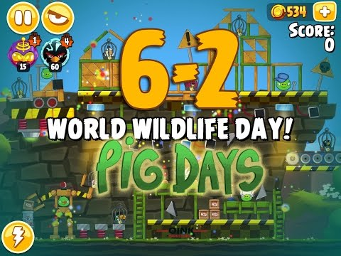Angry Birds Seasons The Pig Days 6-2 World Wildlife Day! 3-Star Walkthrough