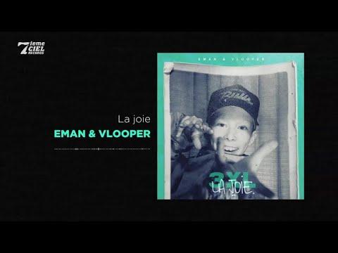 Eman X Vlooper // LA JOIE // La joie (audio officiel)