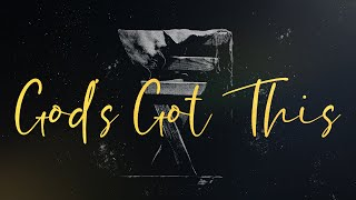 God's Got This - Worshipping King Jesus - December 13, 2020