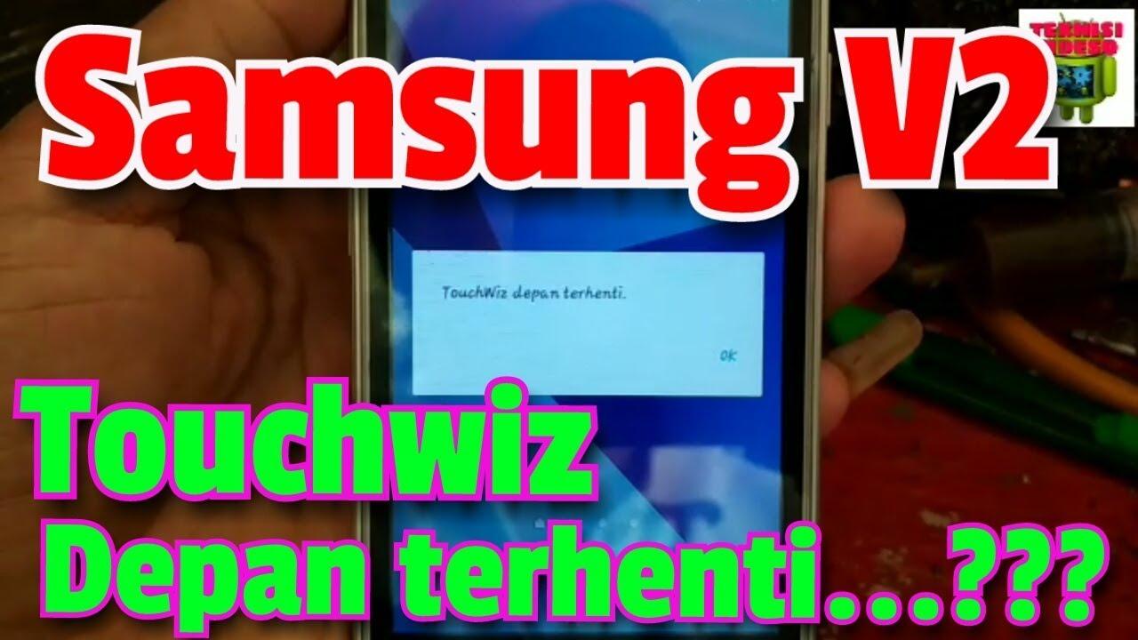 Samsung V2 Touchwiz Depan Terhenti Youtube