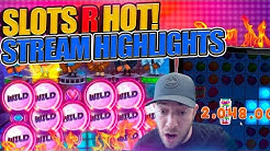 WHEN SLOTS R HOT!! Crazy Stream Highlights!
