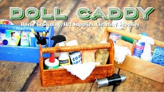 How to Make a Doll Caddy | Horse Grooming, Cleaning and Art Supplies