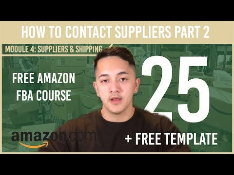 How to Contact Suppliers Part 2 with Template (Free Amazon Course Video 25)