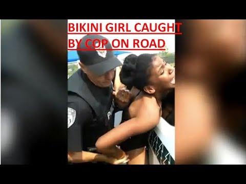 COPS Pulled Bikini Girls on Road