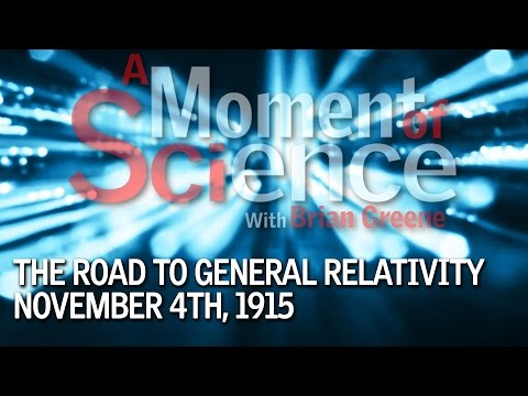 The Road to General Relativity Nov 4th, 1915