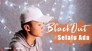 Blackout - Selalu Ada (Azkha Cover)   Studio Session