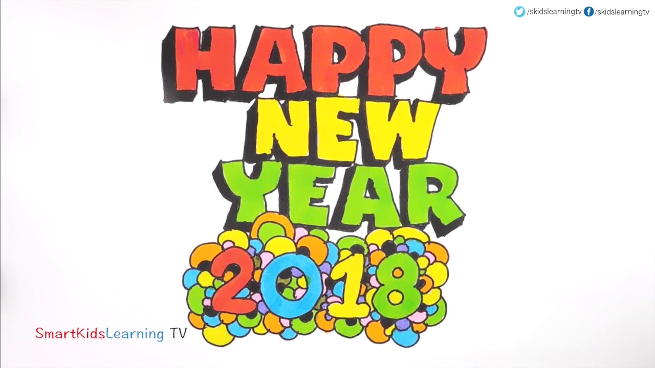 Happy New Year 2018 - Draw and Colouring pages - Smart Kids Learning ...