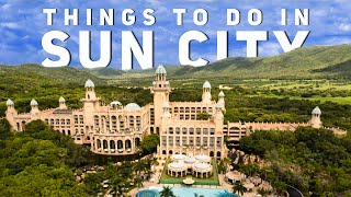 Things to do in Sun City | South Africa
