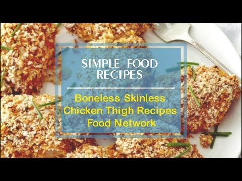 Boneless Skinless Chicken Thigh Recipes Food Network