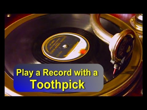 Play a 78 rpm Record with a Toothpick