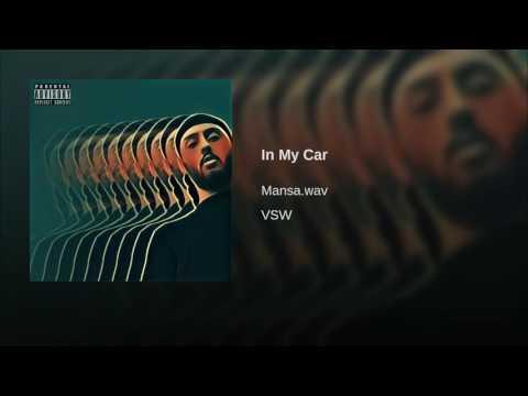 In My Car - Mansa.wav (NEW MUSIC 2017)