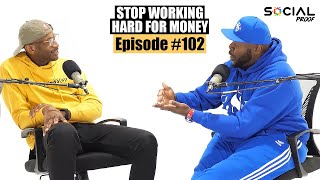 STOP Working HARD for Money  Episode #102 w/ Ash Cash