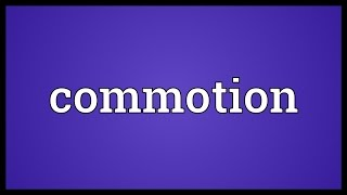 Commotion Meaning