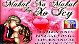 Repeat youtube video Mahal Na Mahal - Xo Icy