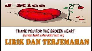 Download J Rice - Thank You for the Broken Heart   Lirik dan terjemahan