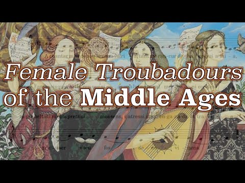 Female Troubadours of the Middle Ages