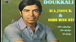 ABDELWAHAB DOUKALI -   HAJBOUK & HADI HIYA NTI
