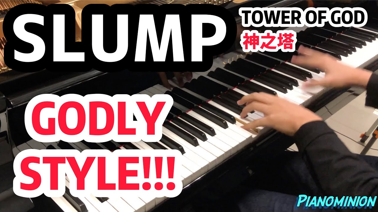 《SLUMP》GODLY ARRANGEMENT on GrandPiano | TOWER of GOD ED (신의 탑)