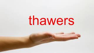 How to Pronounce thawers - American English
