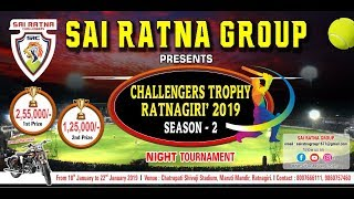 SAI RATNA GROUP PRESENTS CHALLENGERS TROPHY RATNAGIRI | 2019 | SEASON- 2 | FINAL DAY