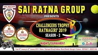 SAI RATNA GROUP PRESENTS CHALLENGERS TROPHY RATNAGIRI | 2019 | SEASON- 2 | FINAL DAY