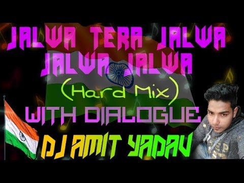 Jalwa Tera Jalwa(Desh Bhakti Dj Song) || DJ Amit Yadav|| 【Hard Mix With Dialogue】
